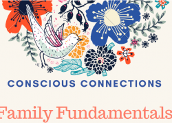 Conscious Connections: Family Fundamentals Workshop and Potluck (Sunday, September 22) 3:00-5:00pm