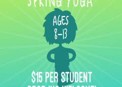Spring Yoga Ages 8-13 SINGLE CLASS DROP IN Wednesdays 12:45-1:30; Sundays 3:45-4:30 (Select Dates)